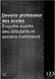 Devenir professeur des écoles : enquête auprès des débutants et anciens instituteurs. | ESQUIEU, Nadine