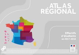 Atlas régional : Effectifs d'étudiants en 2017-2018 [avril 2019] / Ministère de l'Enseignement supérieur, de la Recherche et de l'Innovation DGESIP/DGRI-SIES Sous-direction des systèmes d'information et des études statistiques | KABLA-LANGLOIS , Isabelle . Directeur de publication