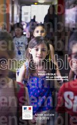 Ensemble : pour l'Ecole de la confiance : année scolaire 2018-2019 / Ministère de l'éducation nationale | BLANQUER, Jean-Michel. Directeur de publication
