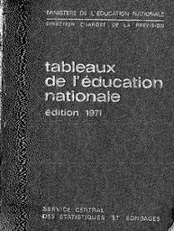 Tableaux de l'éducation nationale : données 1968-1969 + 1969-1970 (édition 1971) / Ministère de l'éducation nationale. Service central des statistiques et sondages | GUICHARD , Olivier. Directeur de publication