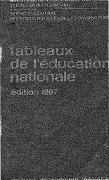 Tableaux de l'éducation nationale : année 1966-1967 et 1967-1968 (édition 1967) / Ministère de l'éducation nationale. Service central des statistiques et de la conjoncture | PEYREFITE, Alain. Directeur de publication