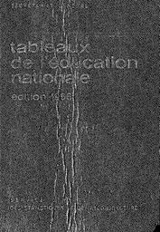 Tableaux de l'éducation nationale : année 1964-1965 + année 1965-1966 (édition 1966) / Ministère de l'éducation nationale. Service central des statistiques et de la conjoncture | LAURENT, Pierre. Directeur de publication