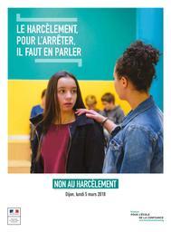 Le harcèlement, pour l'arrêter il faut en parler : non au harcèlement : Dijon, lundi 5 mars 2018 / Ministère de l'éducation nationale | BLANQUER, Jean-Michel. Directeur de publication