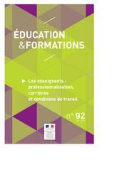 Education & Formations : Les enseignants : professionnalisation, carrières et conditions de travail / Ministère de l'Éducation nationale, de l'Enseignement supérieur et de la Recherche. Direction de l'évaluation, de la prospective et de la performance | ROSENWALD, Fabienne. Directeur de publication