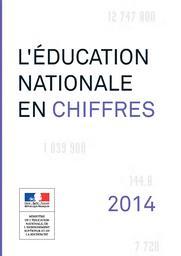 L'Education nationale en chiffres 2014 : année 2013-2014 / Ministère de l'éducation nationale, de l'enseignement supérieur et de la recherche   MOISAN, Catherine. Directeur de publication